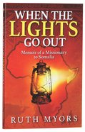 When the Lights Go Out: Memoir of a Missionary to Somalia Paperback