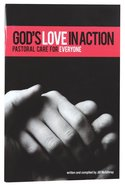 God's Love in Action: Pastoral Care For Everyone (2016) Paperback