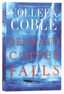 Beneath Copper Falls (#05 in Rock Harbor Series) Paperback
