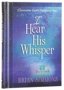 I Hear His Whisper #02: Encounter God's Delight in You (52 Devotions) (The Passion Translation Devotionals Series)