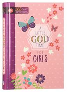 Little God Time For Girls, A: 365 Daily Devotions (365 Daily Devotions Series) Hardback