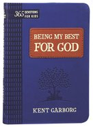 Being My Best For God:365 Devotions For Kids