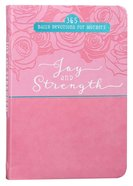 Joy and Strength: 365 Daily Devotions For Mothers (365 Daily Devotions Series)