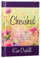 Cherished: 365 Devotions That Celebrate God's Love For You Hardback