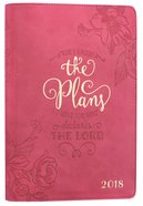 2018 Executive 12-Month Planner: For I Know the Plans.... (Bright Pink)