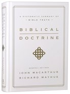 Biblical Doctrine: A Systematic Summary of Bible Truth Hardback