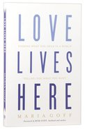 Love Lives Here Paperback