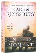 In This Moment (Baxter Family Series) Hardback