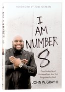 I Am Number 8: Overlooked and Undervalued, But Not Forgotten By God Hardback