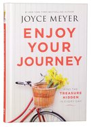 Enjoy Your Journey: Find the Treasure Hidden in Every Day