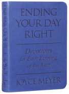 Ending Your Day Right: Devotions For Each Evening of the Year (Blue)