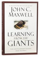 Learning From the Giants: Life and Leadership Lessons From the Bible Paperback
