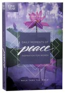 The One Year Daily Moments of Peace Paperback