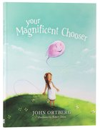 Your Magnificent Chooser Hardback