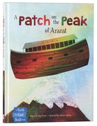 A Patch on the Peak of Ararat (The Faith That God Built Series) Hardback