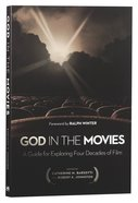 God in the Movies: A Guide For Exploring Four Decades of Film