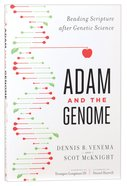 Adam and the Genome: Reading Scripture After Genetic Science Paperback