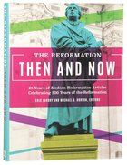 Reformation, Then and Now, the Hardback