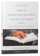 How to Understand and Apply the New Testament: Twelve Steps From Exegesis to Theology Hardback