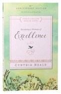 Becoming a Woman of Excellence 30Th Anniversary Edition (Becoming A Woman Bible Studies Series) Paperback