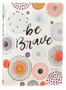 Journal: Be Brave Paperback