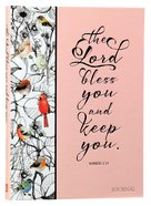 Signature Journal: The Lord Bless You and Keep You (Numbers 6:24)