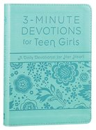For Teen Girls - a Daily Devotional For Her Heart (3 Minute Devotions Series) Flexi Back
