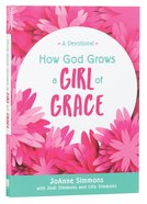How God Grows a Girl of Grace: A Devotional Paperback