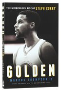 Golden: The Miraculous Rise of Steph Curry Paperback