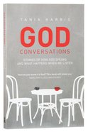 God Conversations: Stories of How God Speaks and What Happens When We Listen Paperback