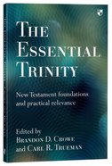 The Essential Trinity: New Testament Foundations and Practical Relevance Paperback