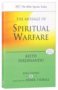 The Message of Spiritual Warfare (Incl Study Guide) (Bible Speaks Today Themes Series) Paperback