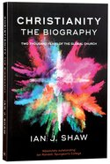 Christianity: The Biography - 2000 Years of Global History Paperback