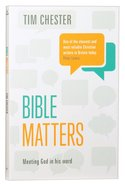 Bible Matters: Meeting God in His Word Paperback