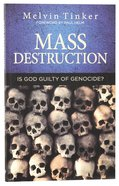 Mass Destruction: Is God Guilty of Genocide? Paperback