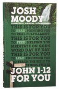 John 1-12 For You (God's Word For You Series) Paperback