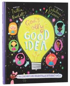 God's Very Good Idea: A True Story of God's Delightfully Different Family (Tales That Tell The Truth Series) Hardback