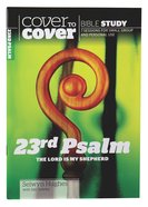 23Rd Psalm - the Lord is My Shepherd (Cover To Cover Bible Study Guide Series) Paperback