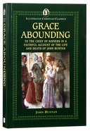 Icc: Grace Abounding (Illustrated Christian Classics) (Illustrated Christian Classics Series) Hardback