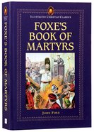 Icc: Foxe's Book of Martyrs (Illustrated Christian Classics) (Illustrated Christian Classics Series)