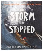 The Storm That Stopped: A True Story About Who Who Jesus Really is (Tales That Tell The Truth Series) Hardback