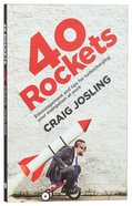 40 Rockets: Encouragement and Tips For Turbocharging Your Evangelism At Work Paperback