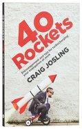 40 Rockets: Encouragement and Tips For Turbocharging Your Evangelism At Work