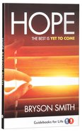 Hope: The Best is Yet to Come Paperback