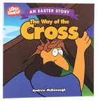 The Easter Story: Way of the Cross (Lost Sheep Series)