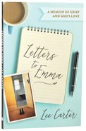 Letters to Emma: A Memoir of Grief and God's Love Paperback