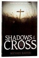 2018 Lenten Studies: Shadows of the Cross Paperback