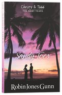Sandy Toes (#01 in Christy & Todd: The Baby Years Series) Paperback