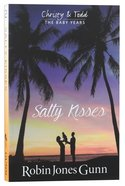 Salty Kisses (#02 in Christy & Todd: The Baby Years Series) Paperback