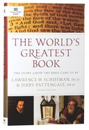 The World's Greatest Book: The Story of How the Bible Came to Be Hardback